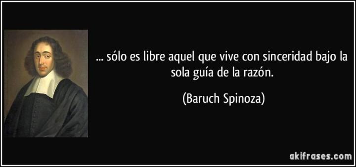 frase-solo-es-libre-aquel-que-vive-con-sinceridad-bajo-la-sola-guia-de-la-razon-baruch-spinoza-131212